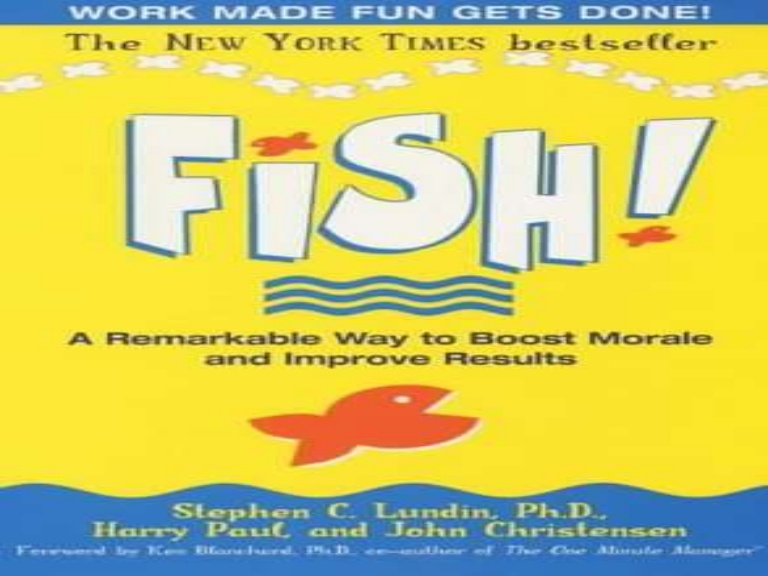 fish a remarkable way to boost Fish: a remarkable way to boost morale and improve results - kindle edition by stephen c lundin, harry paul, john christensen, ken blanchard download it once and.